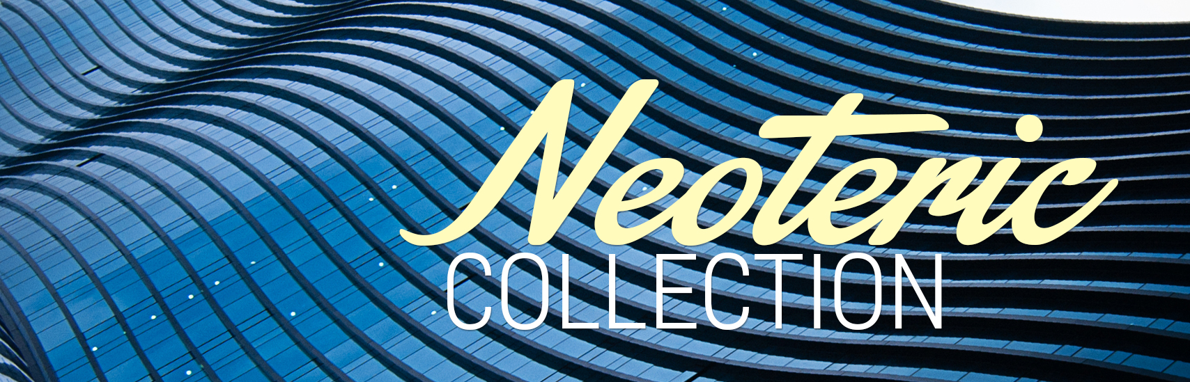 Neoteric Collection